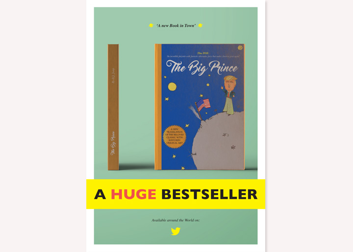 Poster: Donald Trump > fake news > fake book: 'The Big Prince'. A parody of the book 'The Little Prince' by Antoine de Saint-Exupéry (le petit prince)